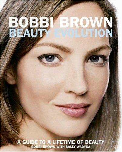 Bobbi Brown Beauty Evolution (Softcover)