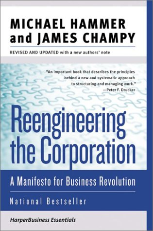 Reengineering the Corporation: A Manifesto for Business Revolution (Revised and Updated, Collins Business Essentials)