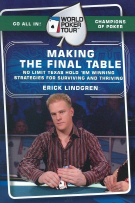 Making the Final Table: No Limit Texas Hold 'Em Winning Strategies for Surviving and Thriving