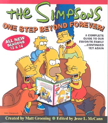 The Simpsons One Step Beyond Forever! A Complete Guide to Our Favorite Family...Continued Yet Again