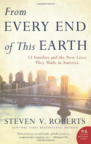 From Every End of This Earth: 13 Families and the New Lives They Made in America (P.S.)