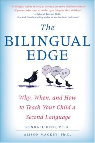 The Bilingual Edge: Why, When, and How to Teach Your Child a Second Language (Softcover)