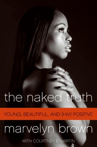 The Naked Truth: Young, Beautiful, and (HIV) Positive