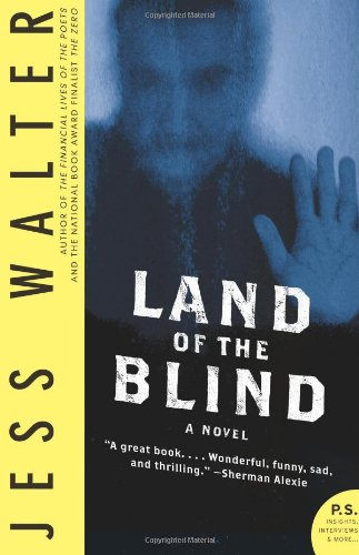 Land of the Blind: A Novel (P.S.)