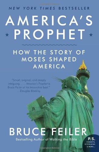 America's Prophet: How the Story of Moses Shaped America (P.S.)