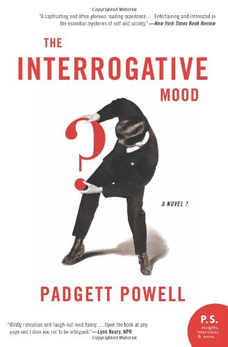 The Interrogative Mood: A Novel? (P.S.)