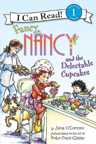 Fancy Nancy and the Delectable Cupcakes (I Can Read, Level 1)