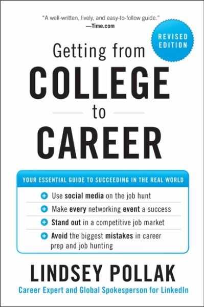 Getting from College to Career: Your Essential Guide to Succeeding in the Real World (Revised Edition) (Paperback)