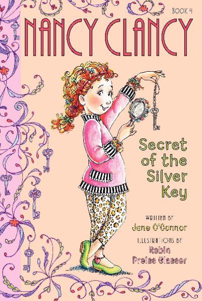 The Secret of the Silver Key (Nancy Clancy, Bk#4)