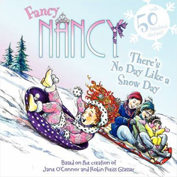 There's No Day Like a Snow Day (Fancy Nancy)