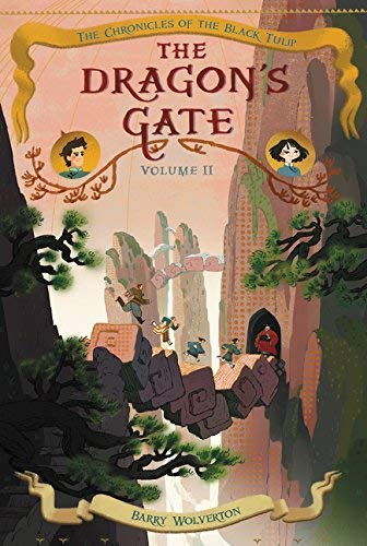 The Dragon's Gate (Chronicles of the Black Tulip, Bk. 2)