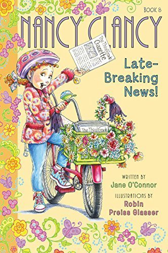 Late-Breaking News! (Nancy Clancy, Bk. 8)