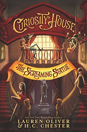 The Screaming Statue (Curiosity House, Bk. 2)