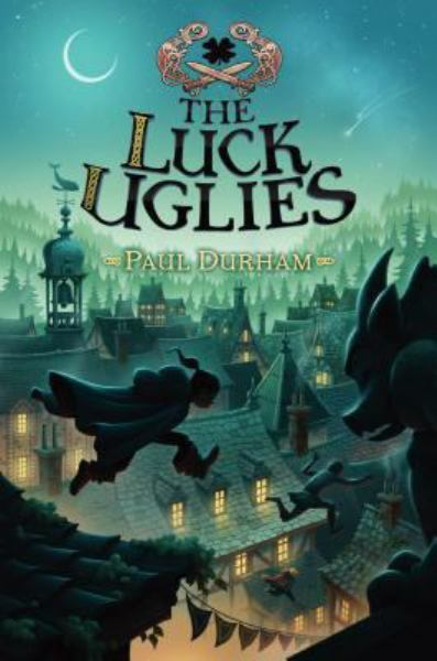 The Luck Uglies (Bk. 1)