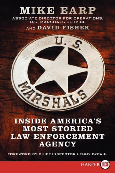 U.S. Marshals: Inside America's Most Storied Law Enforcement Agency (Large Print)