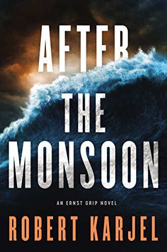 After the Monsoon (An Ernst Grip Novel)