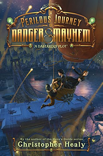 A Dastardly Plot (A Perilous Journey of Danger & Mayhem, Bk. 1)