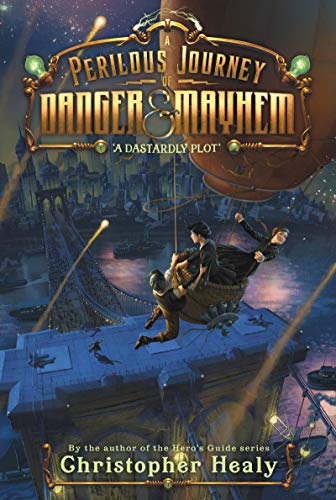 A Dastardly Plot (A Perilous Jurney of Danger & Mayhem, Bk. 1)