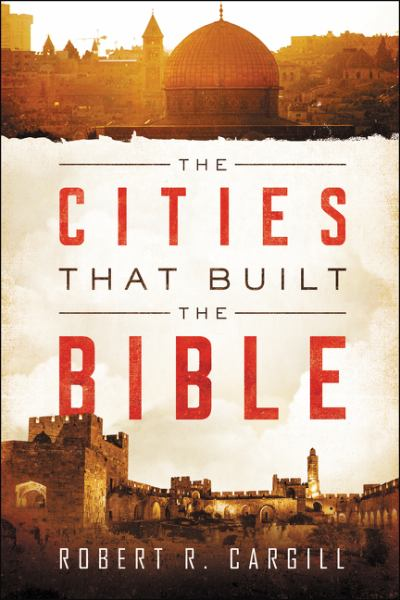 The Cities That Built the Bible