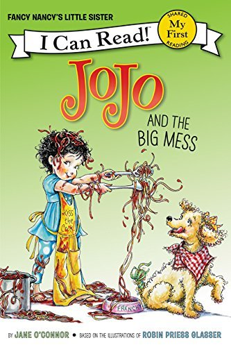 JoJo and the Big Mess (Fancy Nancy's Little Sister, My First I Can Read!)