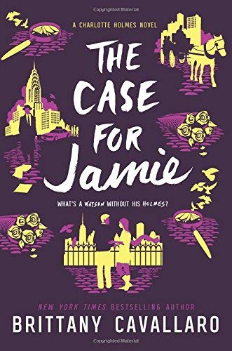 The Case for Jamie (Charlotte Holmes, Bk. 3)