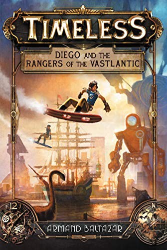 Diego and the Rangers of the Vastlantic (Timeless, Bk. 1)