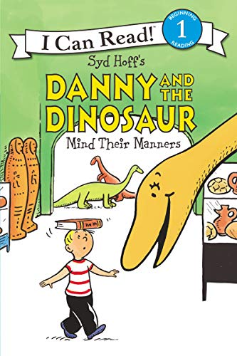 Danny and the Dinosaur Mind Their Manners (I Can Read Level 1)