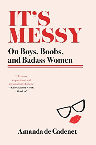 It's Messy:  On Boys, Boobs, and Badass Women