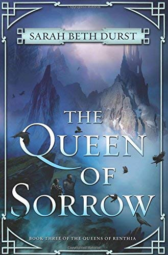 The Queen of Sorrow (The Queens of Renthia, Bk. 3)