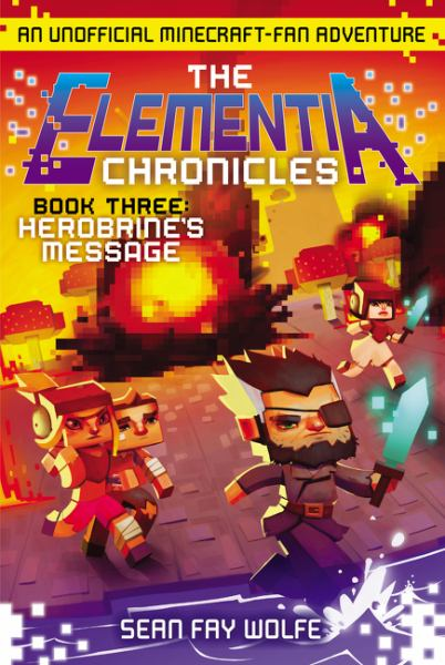 Herobrine's Message (The Elementia Chronicles, Bk. 3)