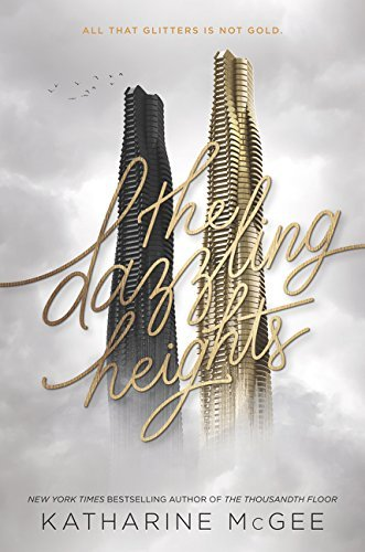 The Dazzling Heights (Thousandth Floor, Bk. 2)