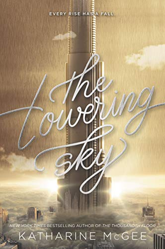 The Towering Sky (Thousandth Floor, Bk. 3)