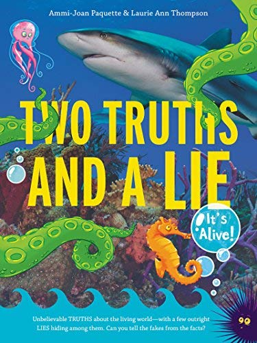 Two Truths and a Lie: It's Alive!