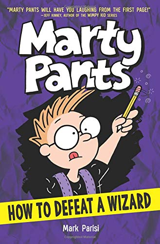 How to Defeat a Wizard (Marty Pants, Bk. 3)