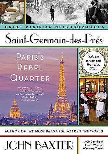 Saint-Germain-des-Pres: Paris's Rebel Quarter (Great Parisian Nieghborhoods)