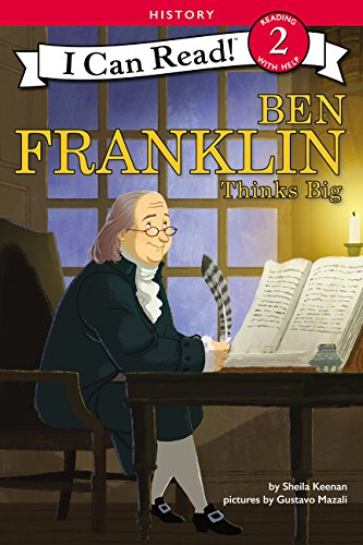 Ben Franklin Thinks Big (I Can Read! History, Level 2)
