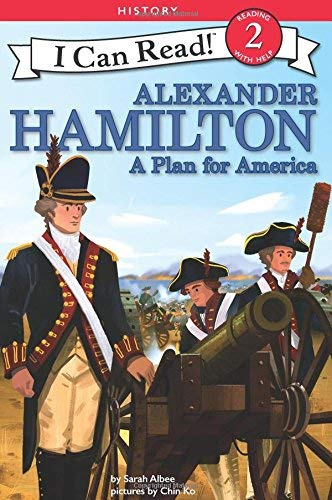 Alexander Hamilton: A Plan for America (I Can Read! Level 2) (Paperback)