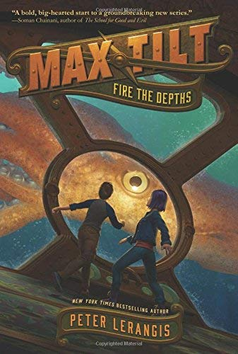 Fire the Depths (Max Tilt, Bk. 1)