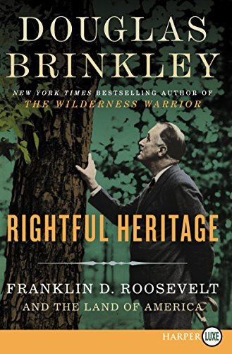 Rightful Heritage: Franklin D. Roosevelt and the Land of America (Large Print)