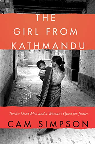 The Girl from Kathmandu: Twelve Dead Men and a Woman's Quest for Justice