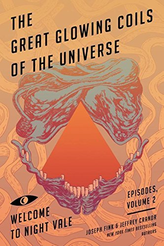 The Great Glowing Coils of the Universe (Welcome to Night Vale Episodes, Volume 2)