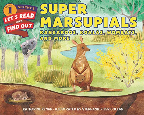 Super Marsupials: Kangaroos, Koalas, Wombats, and More (Let's-Read-and-Find-Out Science, Level 1)