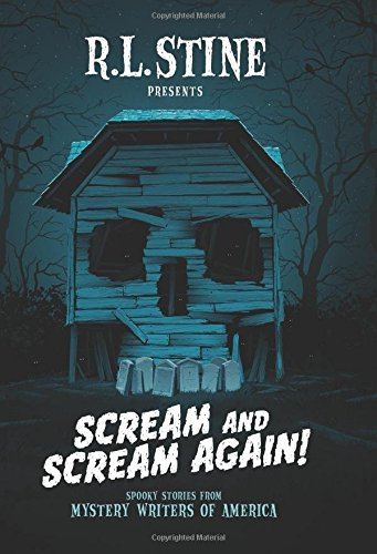 Scream and Scream Again! Spooky Stories from Mystery Writers of America