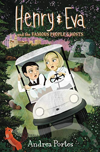 Henry & Eva and the Famous People Ghosts (Henry & Eva, Bk. 2)