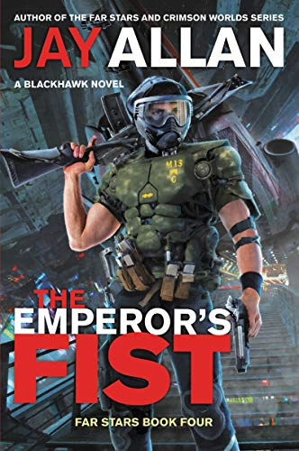 The Emperor's Fist: A Blackhawk Novel (Far Stars, Bk. 4)