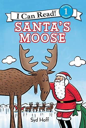Santa's Moose (I Can Read! Level 1)