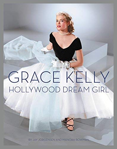 Grace Kelly: Hollywood Dream Girl