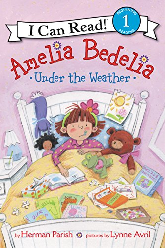Under the Weather (Amelia Bedelia, I Can Read! Level 1)