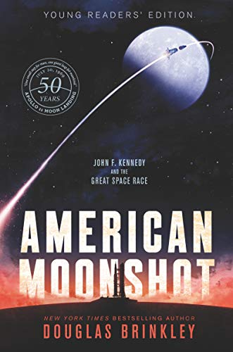 American Moonshot: John F. Kennedy and the Great Space Race (Young Readers' Edition)