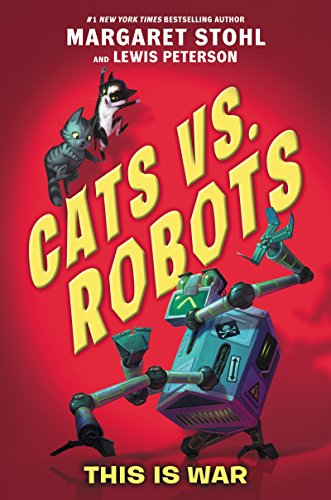 This is War (Cats Vs. Robots, Bk. 1)